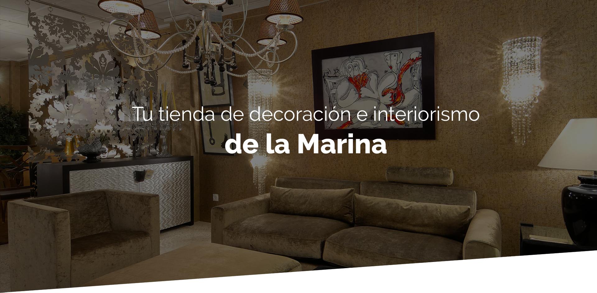 Tu tienda de decoración e interiorismo de la Marina.